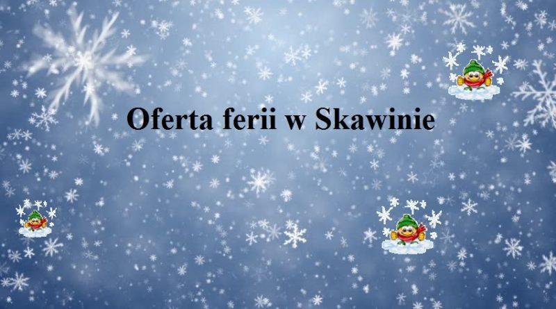 Oferta ferii w Skawinie