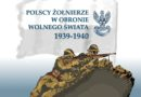 Polscy żołnierze w obronie wolnego świata 1939-1940